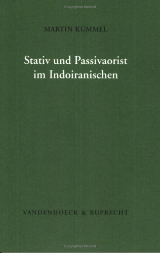 Stativ und Passivaorist im Indoiranischen (Historische Sprachforschung. Erganzungshefte, Band 39)