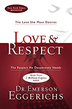 Paperback Love and Respect : The Love She Most Desires; the Respect He Desperately Needs Book