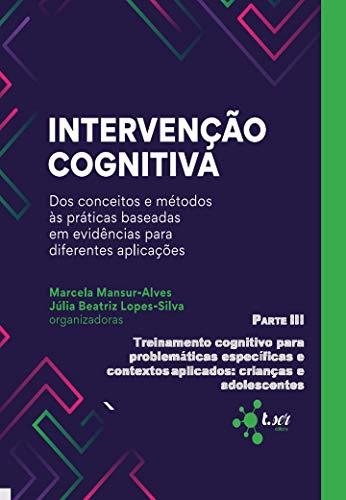 Intervenção cognitiva: dos conceitos e métodos às práticas baseadas em evidências para diferentes aplicações: Parte 3