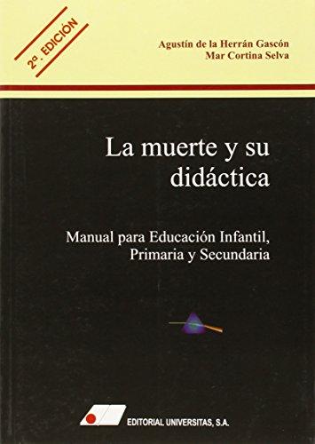 La muerte y su didctica : manual para educaci¢n infantil, primaria y secundaria
