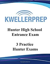 HUNTER HIGH SCHOOL ENTRANCE EXAM: 3 PRACTICE HUNTER EXAMS