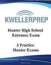 HUNTER HIGH SCHOOL ENTRANCE EXAM: 3 PRACTICE  HUNTER EXAMS