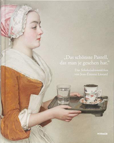"""""""Das schönste Pastell, das man je gesehen hat"""": Das Schokoladenmädchen von Jean-Étienne Liotard"""