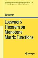 Loewner's Theorem on Monotone Matrix Functions (Grundlehren der mathematischen Wissenschaften, 354)
