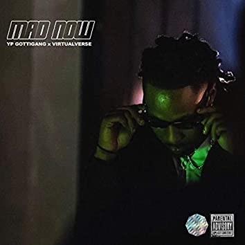 Mad Now (feat. YP GottiGang)