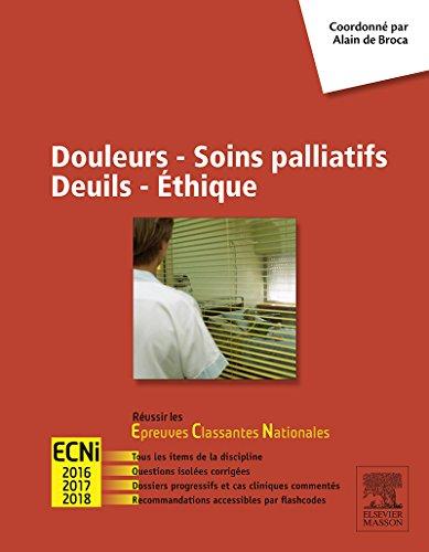 Douleurs - Soins palliatifs - Deuils - Ethique: Réussir les ECNi (Hors collection)
