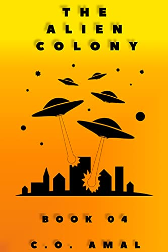 The Alien Colony: Book 04