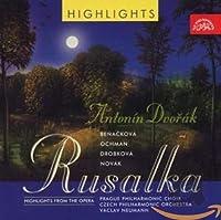 ドヴォルザーク:歌劇「ルサルカ」抜粋 (Dvorak,A. Rusalka - highlights)