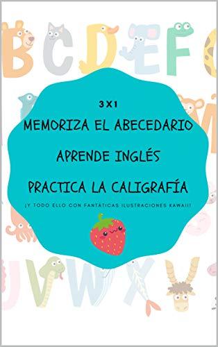 3x1 Memoriza el Abecedario, Aprende Inglés, Practica la caligrafía: Para niños de 4-8 años - letras de la A a la Z con fantásticas ilustraciones Kawaii y bonitos y divertidos personajes para dibujar