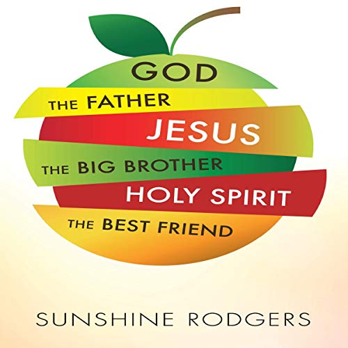God the Father, Jesus the Big Brother, Holy Spirit the Best Friend audiobook cover art