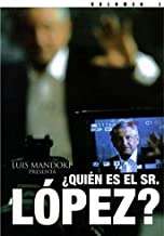 ¿Quién es el Señor López? Volumen 1
