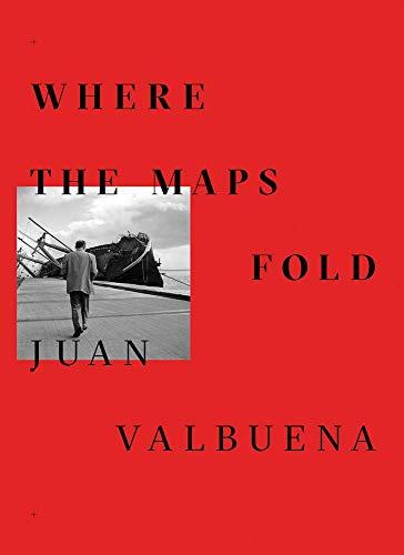 Juan Valbuena: Where the Maps Fold