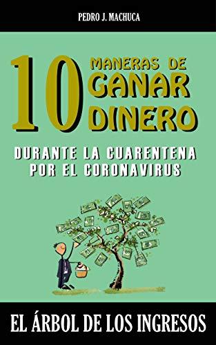 El árbol de los Ingresos: 10 Maneras de ganar dinero durante la cuarentena por el coronavirus