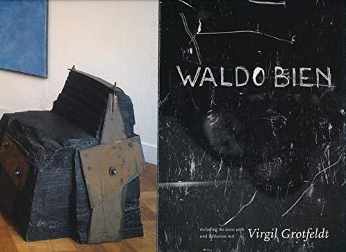 Waldo Bien und Bildserien mit Virgil Grotfeldt /Waldo Bien including the series with Virgil Grotfeldt: Katalog zur Ausstellung der Ruhrfestspiele. ... Städtische Kunsthalle Recklinghausen