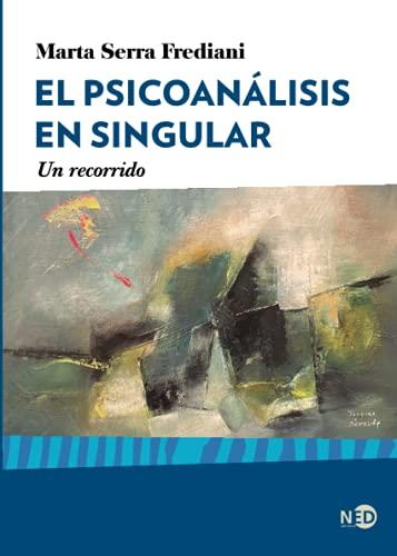 El psicoanálisis en singular: Un recorrido (HyS / PSICOANALISIS - SERIE LACANIANA) (Spanish Edition