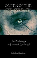 Queen of the Great Below: An Anthology in Honor of Ereshkigal