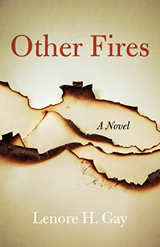 Other Fires: A Novel by [Lenore H. Gay]