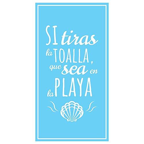 Toalla de Playa y Piscina Original y Divertida, 160 x 90 cm. Texto Si Tiras la Toalla Que Sea en la...