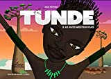 Tunde e as aves misteriosas: Tunde and the mysterious birds...
