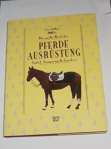 Das große Buch der Pferdeausrüstung