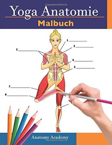 Yoga Anatomie Malbuch: 3-in-1 Zusammenstellung | 150+ Unglaublich Detailliertes Arbeitsbuch zum Selbsttest von Yoga-Posen für Anfänger, Fortgeschrittene und Experten