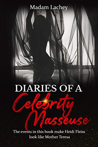 Diaries of a Celebrity Masseuse: Celebrity Masseuse Chronicles (English Edition)