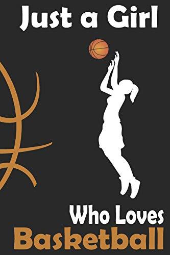 Basketball Journal: Just a Girl Who Loves Basketball. Basketball...
