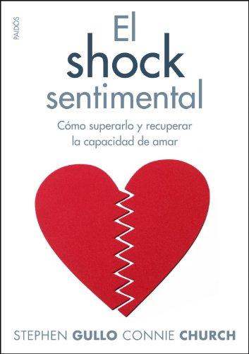 El shock sentimental: Cómo superarlo y recuperar la capacidad de amar (Divulgación)