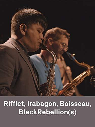 Rifflet Irabagon Boisseau BlackRebellion(s)