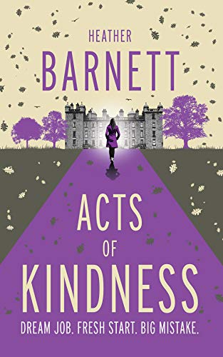 Acts Of Kindness: An uplifting light-hearted mystery about the power of human kindness by [Heather Barnett]