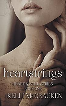 Heartstrings (Heart & Soul Book 1) by [Kelli McCracken]