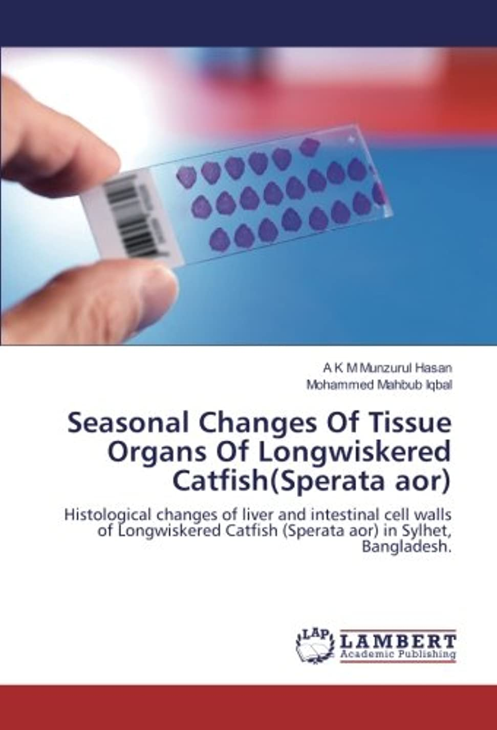 スマイル船外クラウドSeasonal Changes Of Tissue Organs Of Longwiskered Catfish(Sperata aor): Histological changes of liver and intestinal cell walls of Longwiskered Catfish (Sperata aor) in Sylhet, Bangladesh.