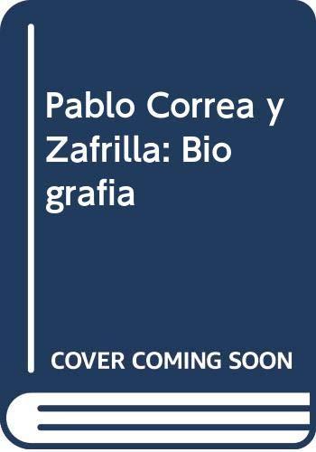 Pablo Correa y Zafrilla: Biografía: 22 (Biografías de Castilla-La Mancha)