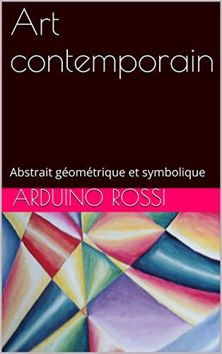 Couverture du livre Art contemporain: Abstrait géométrique et symbolique (Arte t. 14)