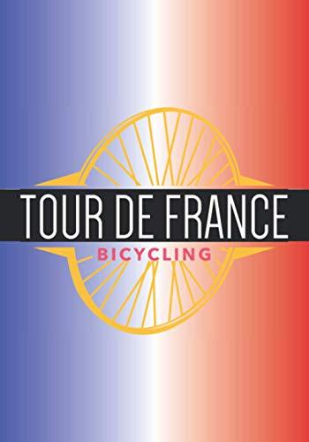 TOUR DE FRANCE: Cuaderno con líneas en blanco para cualquier persona que ame su bicicleta, sea cual sea su edad. Ideal como regalo para todos los aficionados al ciclismo.