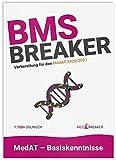 BMS-Breaker - MedAT 2020/2021, Medizinstudium Österreich: die wichtigsten 1.100+ BMS-Fragen und Strategien von MedAT-Platz 1 und Platz 2 AbsolventInnen