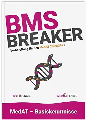 BMS-Breaker - MedAT 2020/2021, Medizin studieren Österreich Medizintest: die 1.100+ wichtigsten BMS-Fragen, Vorbereitung und Strategien von MedAT-Platz 1 und Platz 2 AbsolventInnen (BMS-Übungen)