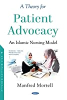 A Theory for Patient Advocacy: An Islamic Nursing Model