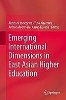 Emerging International Dimensions in East Asian Higher Education