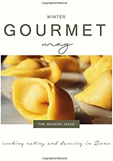 Gourmet Mag: the Modena Issue: Italian food, recipes, traditions and lifestyle