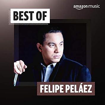 Best of Felipe Peláez