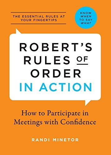 Robert's Rules of Order in Action: How to Participate in Meetings with Confidence by Randi Minetor (2015-07-25)