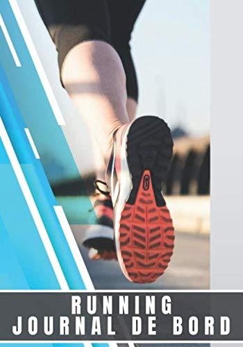 Running Journal De Bord: Carnet de Running   Planifiez vos entrainements de Jogging, Suivez chaque Jours votre Progression sur 33 Semaines   Atteignez ... et Améliorez vos performances   100 Pages