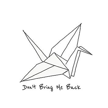 Don't Bring Me Back