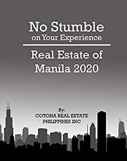 [COTOHA REAL ESTATE PHILIPPINES INC]のNo Stumble on Your Experience: Real Estate of Manila 2020: Types of Real Estate that foreigners can invest in (English Edition)