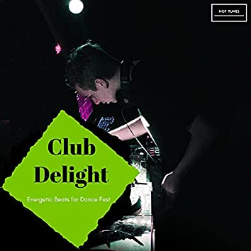 Club Delight - Energetic Beats For Dance Fest