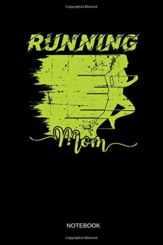 Running Mom - Notebook: Blank Lined Running Notebook / Journal. Funny Running Accessories for Notes and Logs around your Training. Novelty Runners Gift Idea for Jogger, Runner & Marathoner.