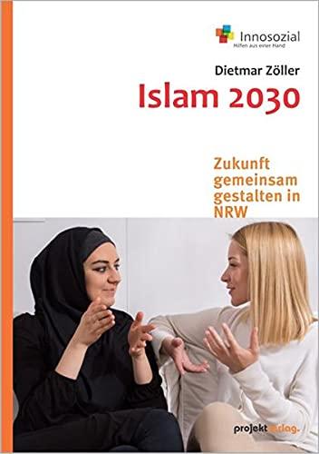 Islam 2030 – Zukunft gemeinsam gestalten: Analysen und Schlussfolgerungen