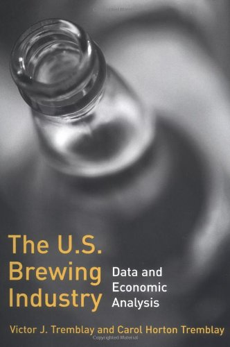 The U.S. Brewing Industry: Data and Economic Analysis