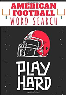 American Football Word Search: Play Hard | Challenging Puzzle book For kids and adult | 60 puzzles with word searches and ...